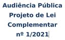Audiência Pública sobre o Projeto de Lei Complementar nº 2/2020